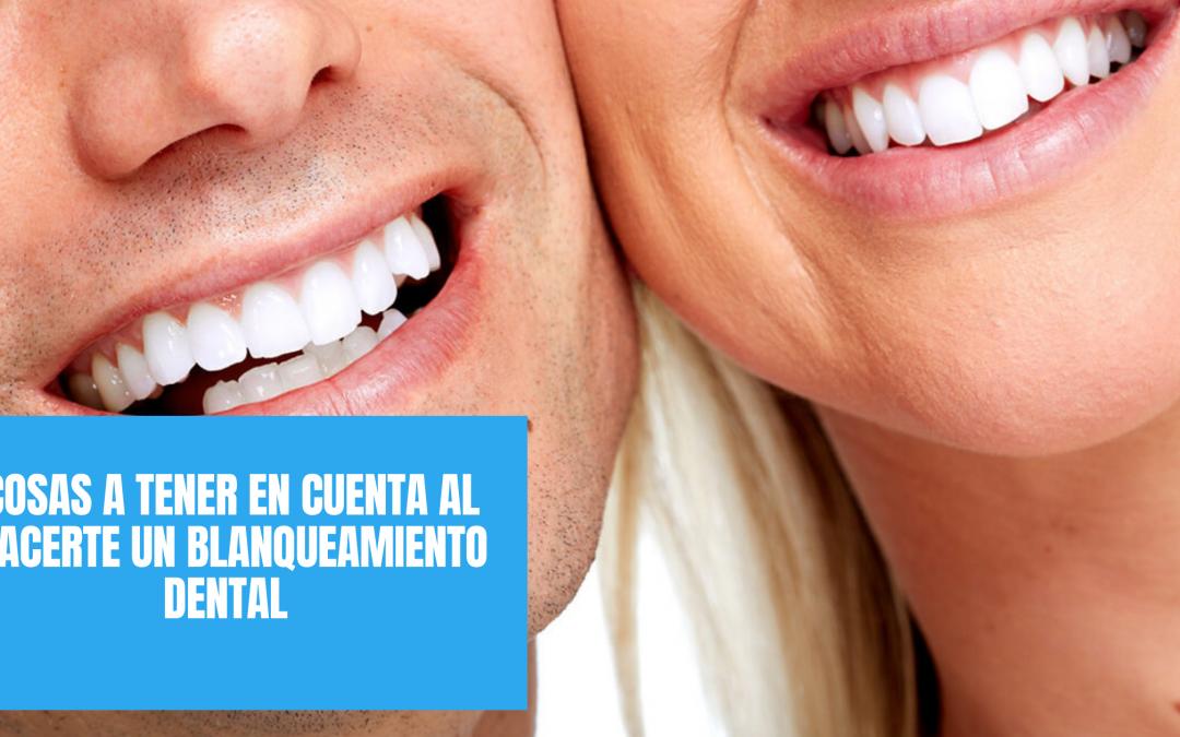 Cosas a tener en cuenta al hacerte un blanqueamiento dental