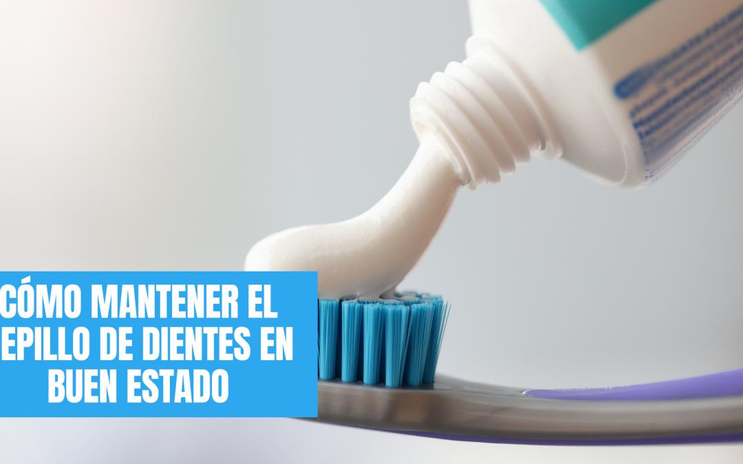 Como mantener en buen estado el cepillo de dientes